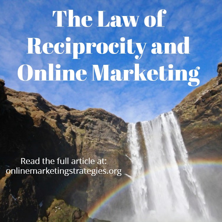 The Law of Reciprocity and Online Marketing