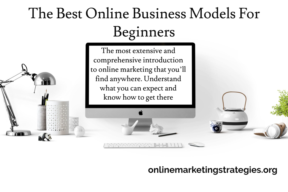 The Best Online Business Models For Beginners