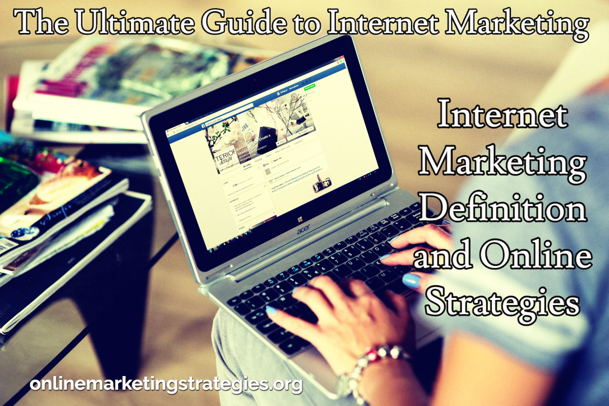 The Ultimate Guide to Internet Marketing