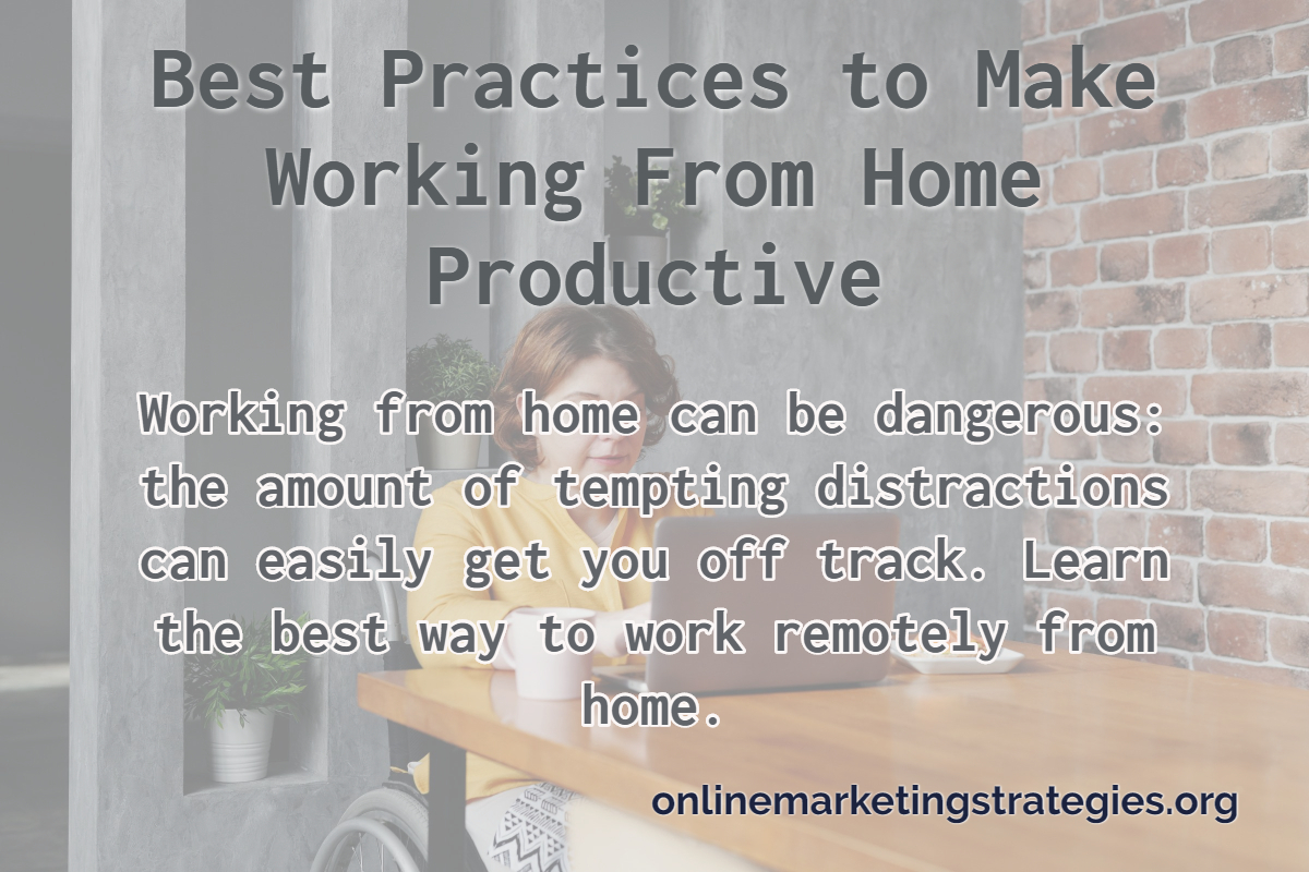 Best Practices to Make Working From Home Productive
