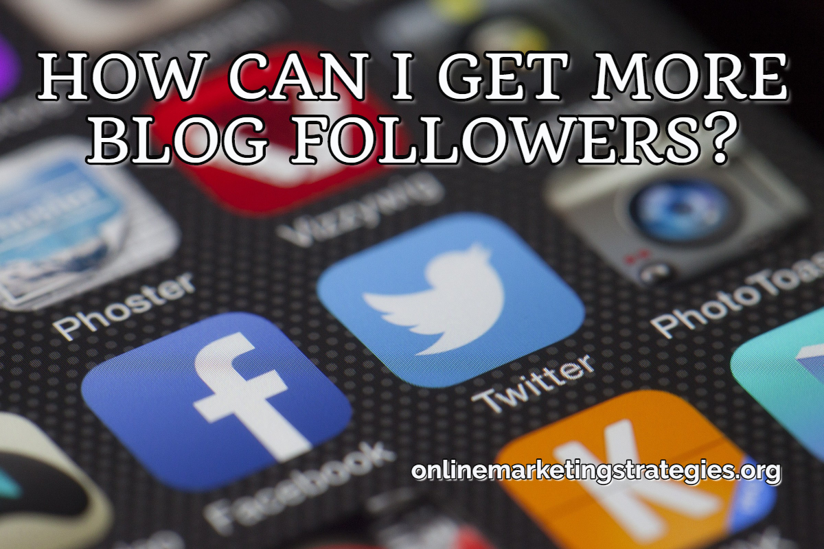 HOW CAN I GET MORE BLOG FOLLOWERS_