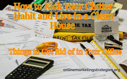 How to Kick Your Clutter Habit and Live in a Clean House