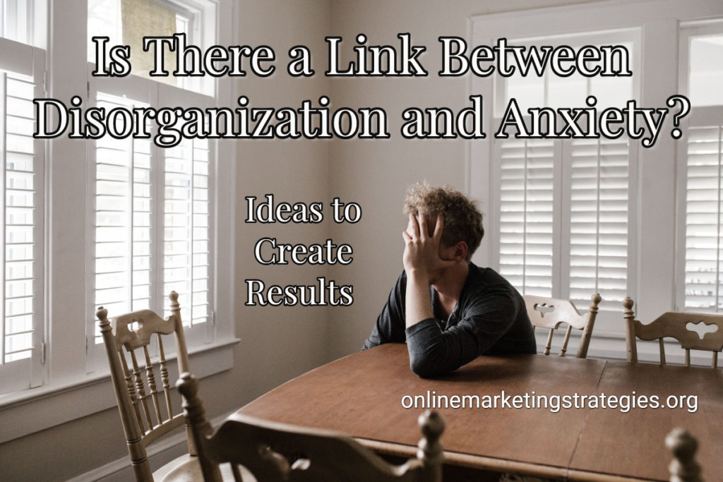 Is There a Link Between Disorganization and Anxiety?