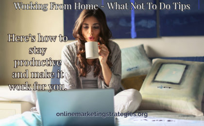 Working From Home - What Not To Do Tips