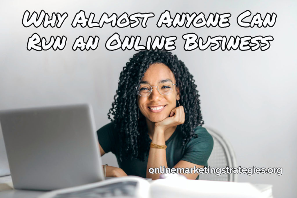 Why Almost Anyone Can Run an Online Business